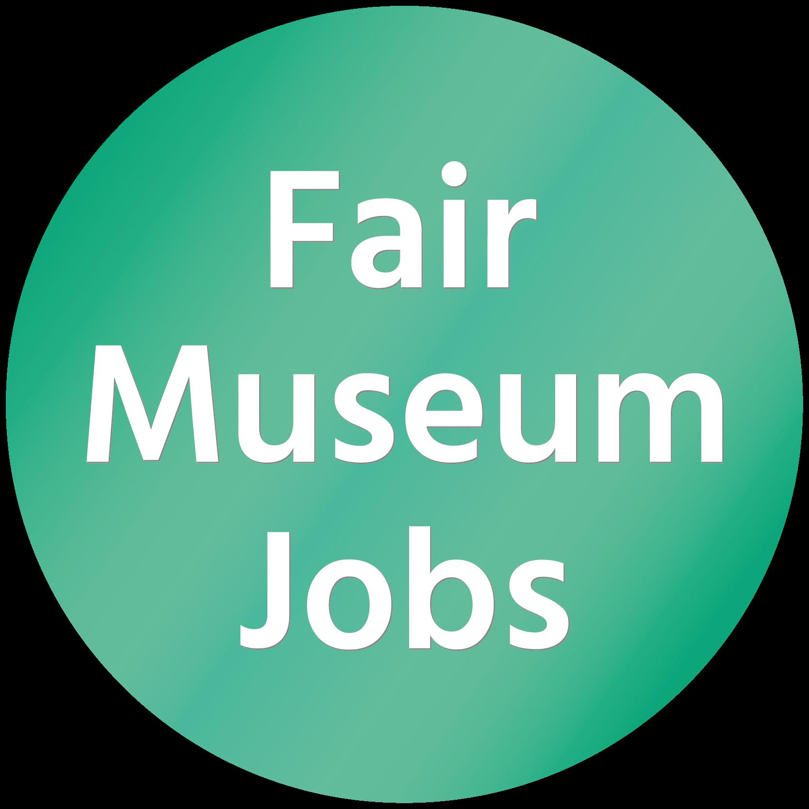 Fair Museum Jobs